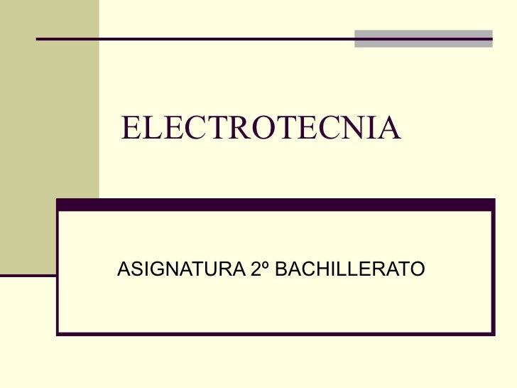ELECTROTECNIA ASIGNATURA 2º BACHILLERATO