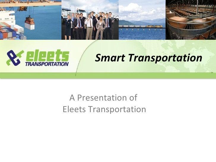 Smart Transportation A Presentation of  Eleets Transportation