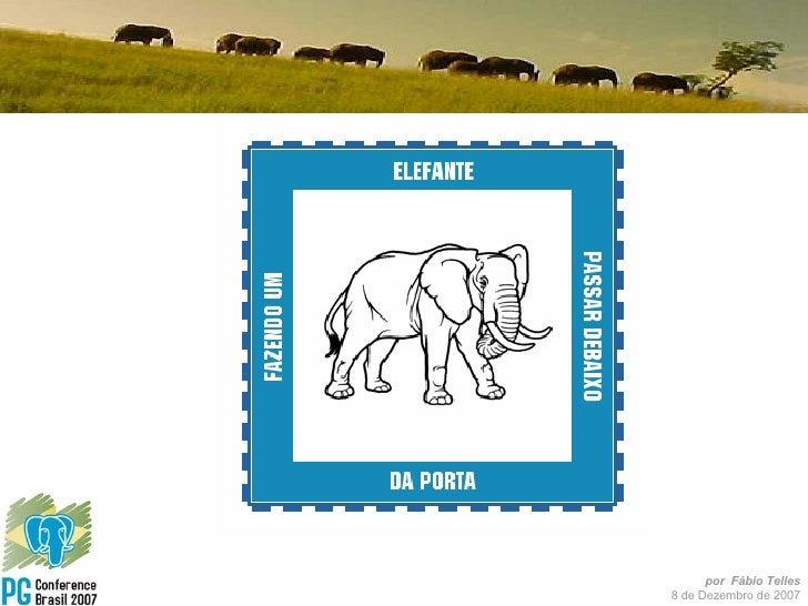 Fazendo Um Elefante Passar Debaixo da Porta - PGCon-BR