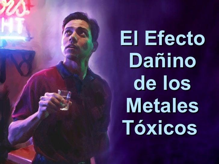 El Efecto DañIno De Los Metales TóXicos