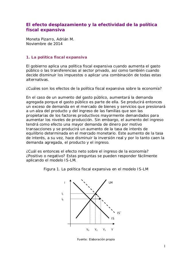 1  El efecto desplazamiento y la efectividad de la política  fiscal expansiva  Moneta Pizarro, Adrián M.  Noviembre de 201...