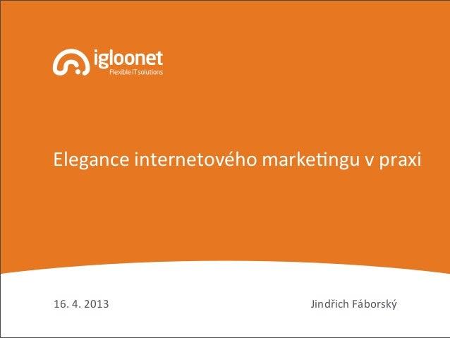 Jindřich Fáborský16. 4. 2013Elegance internetového markeAngu v praxi