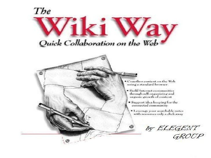WHAT IS WIKI:  A wiki is a Web page that can be viewed and  modified by anybody with a Web browser and  access to the Int...