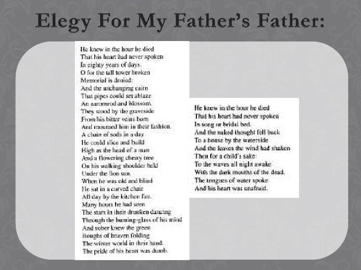 """an analysis of elegy for my father who is not dead Works written by robert burns with a theme of death  rich a prize, """" an elegy  written in 1791 and performed by alan cumming phyllida law  epitaph for the  author's father """"o ye whose  """"dost thou not rise, indignant shade """" a poem."""