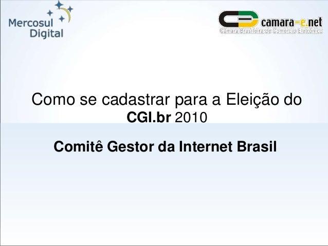 Como se cadastrar para a Eleição do CGI.br 2010 Comitê Gestor da Internet Brasil