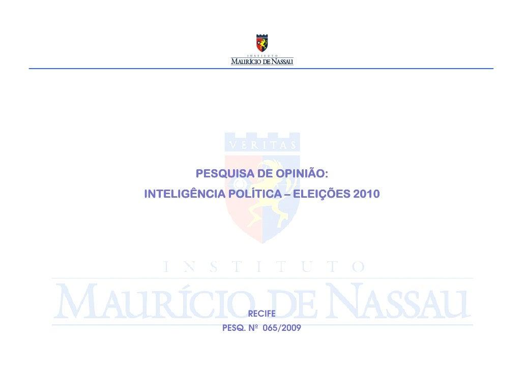 PESQUISA DE OPINIÃO: INTELIGÊNCIA POLÍTICA – ELEIÇÕES 2010                      RECIFE             PESQ. Nº 065/2009