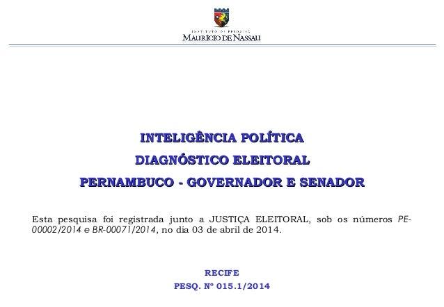 INTELIGÊNCIA POLÍTICAINTELIGÊNCIA POLÍTICA DIAGNÓSTICO ELEITORALDIAGNÓSTICO ELEITORAL PERNAMBUCO - GOVERNADOR E SENADORPER...