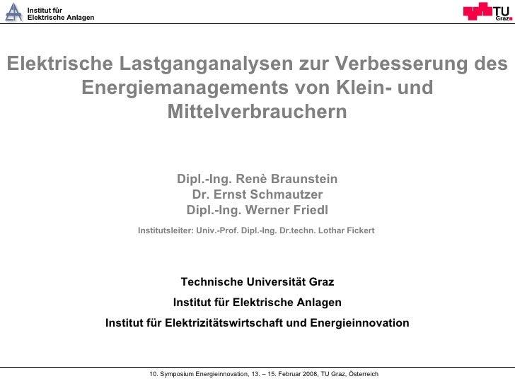 Elektrische Lastganganalysen zur Verbesserung des Energiemanagements von Klein- und Mittelverbrauchern Dipl.-Ing. Renè Bra...