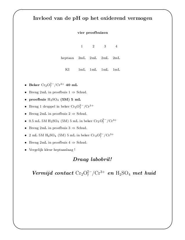 ' & $ % Invloed van de pH op het oxiderend vermogen vier proefbuizen 1 2 3 4 heptaan 2mL 2mL 2mL 2mL KI 1mL 1mL 1mL 1mL • ...