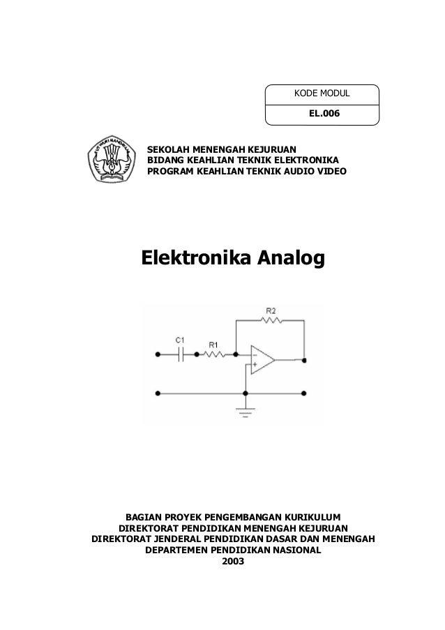 SEKOLAH MENENGAH KEJURUANBIDANG KEAHLIAN TEKNIK ELEKTRONIKAPROGRAM KEAHLIAN TEKNIK AUDIO VIDEOElektronika AnalogBAGIAN PRO...