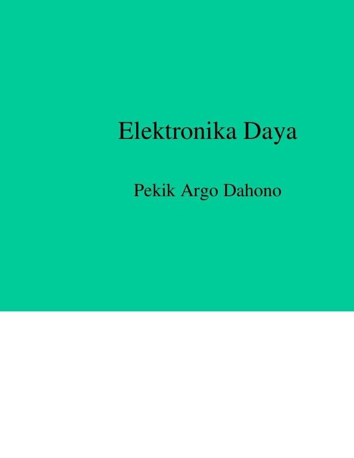 Elektronika Daya Pekik Argo Dahono