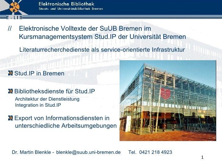 //      Elektronische Volltexte der SuUB Bremen im         Kursmanagementsystem Stud.IP der Universität Bremen         Lit...