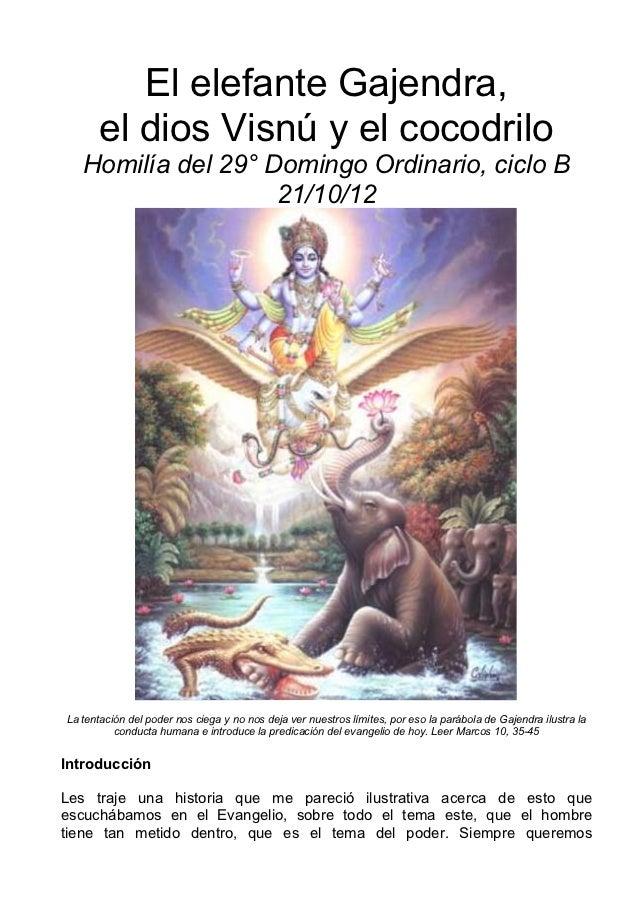 El elefante Gajendra,      el dios Visnú y el cocodrilo   Homilía del 29° Domingo Ordinario, ciclo B                    21...
