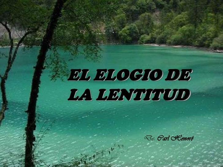 EL ELOGIO DELA LENTITUD       De: Carl Honoré