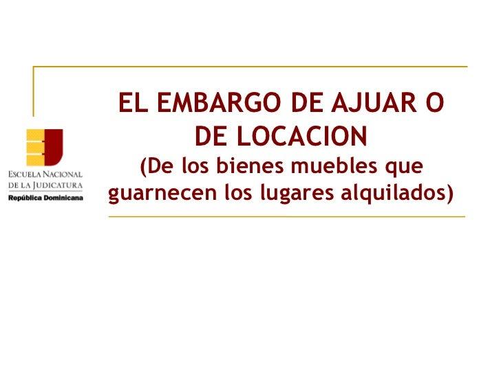 ENJ-400 El embargo de Ajuar o de Locación