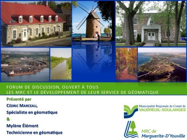 Forum de discussion ouvert à tous : Les MRC et le développement de leur service de géomatique