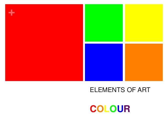 + ELEMENTS OF ART COLOUR