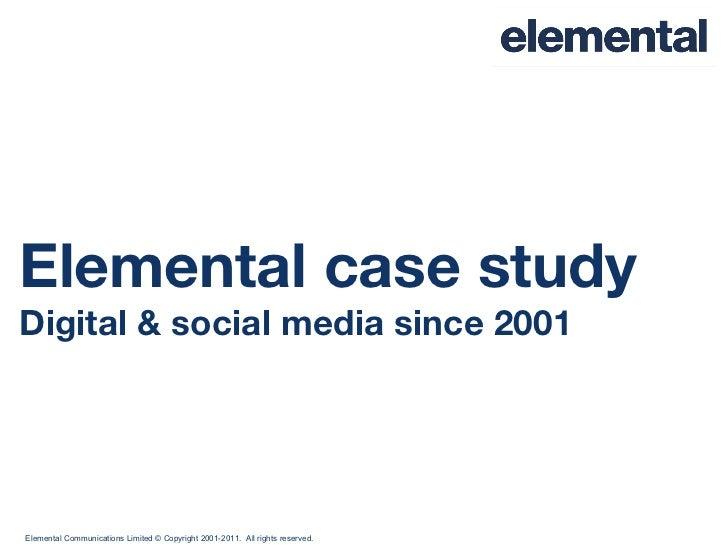 Elemental case study Digital & social media since 2001