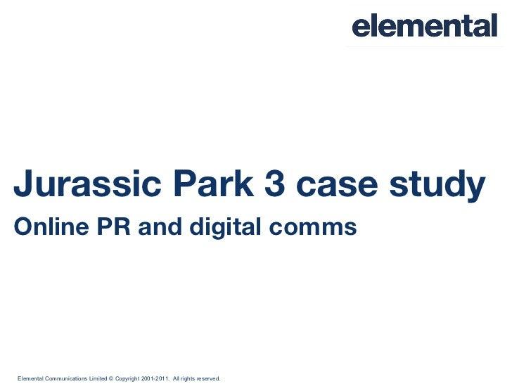 Elemental Jurassic Park 3 case study