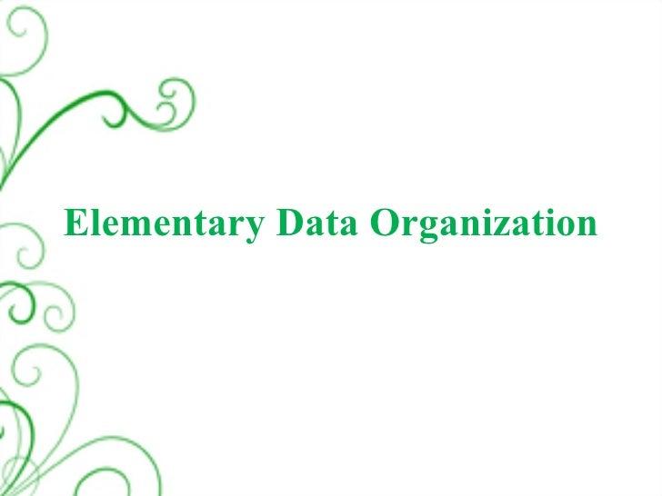 Elementary Data Organization
