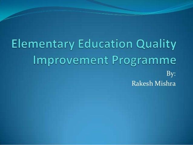 Elementary education quality improvement programme