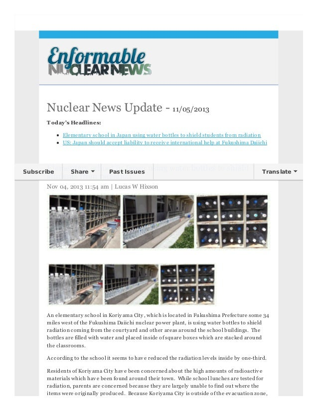 Nuclear News Update - 11/05/2013 T oday 's Headlines: Elementary school in Japan using water bottles to shield students fr...