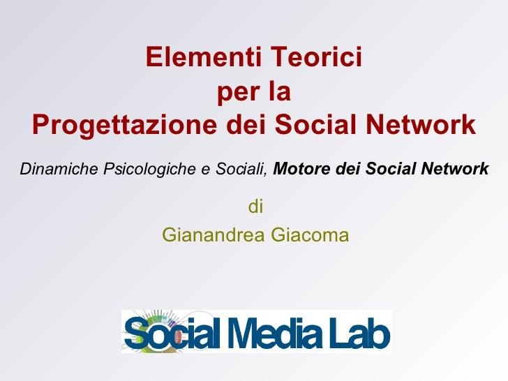 Elementi Teorici per la Progettazione dei Social Network Dinamiche Psicologiche e Sociali,  Motore dei Social Network di G...