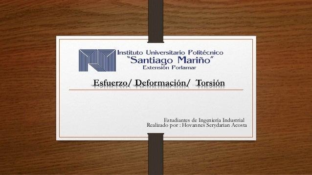 Estudiantes de Ingeniería Industrial  Realizado por : Hovannes Serydarian Acosta