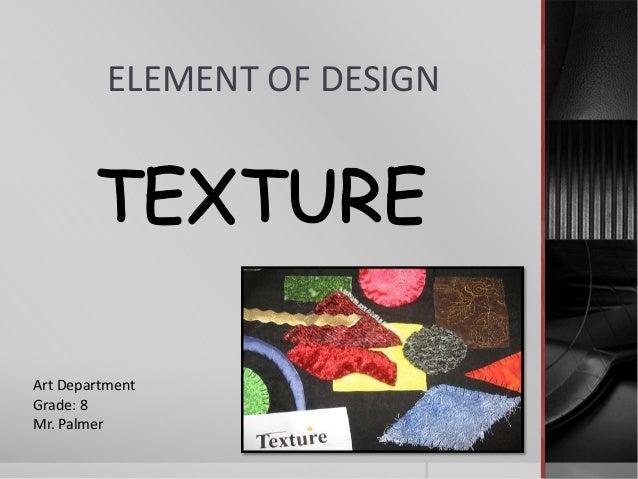Elements Of Design Texture : Element of design texture