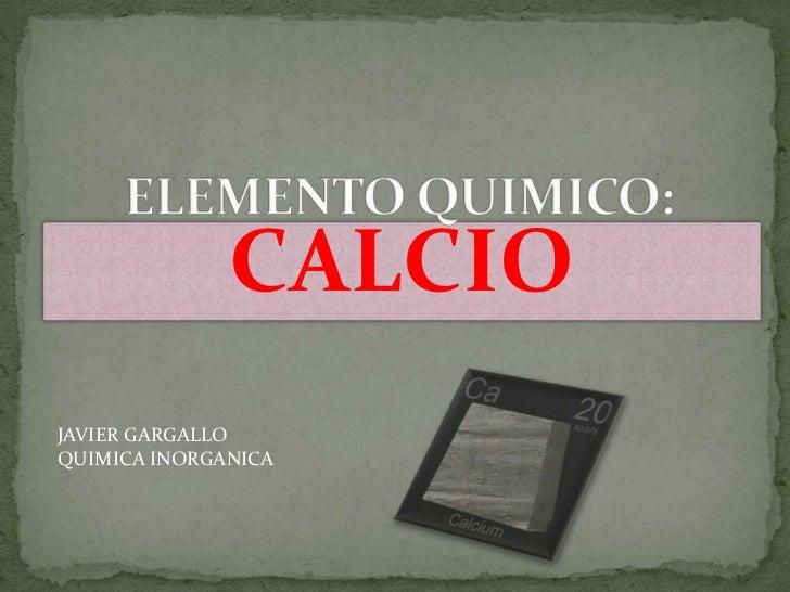 CALCIOJAVIER GARGALLOQUIMICA INORGANICA