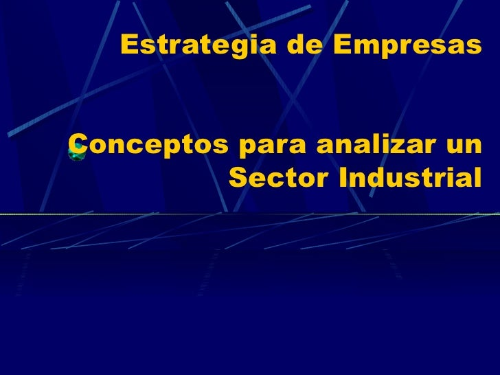 Estrategia de Empresas   Conceptos para analizar un Sector Industrial