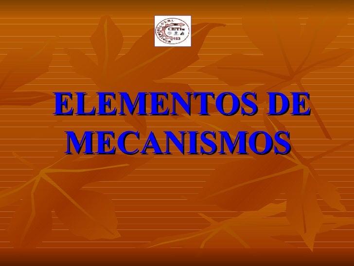 ELEMENTOS DE MECANISMOS