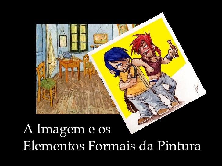 A Imagem e os Elementos Formais da Pintura