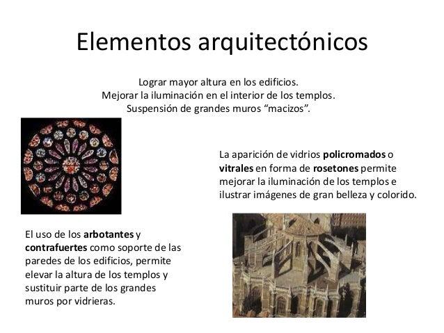 Elementos arquitectónicosLograr mayor altura en los edificios.Mejorar la iluminación en el interior de los templos.Suspens...