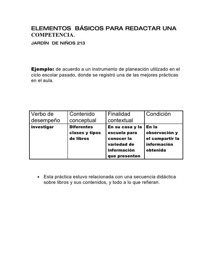 ELEMENTOS BÁSICOS PARA REDACTAR UNA COMPETENCIA. JARDÍN DE NIÑOS 213     Ejemplo: de acuerdo a un instrumento de planeació...