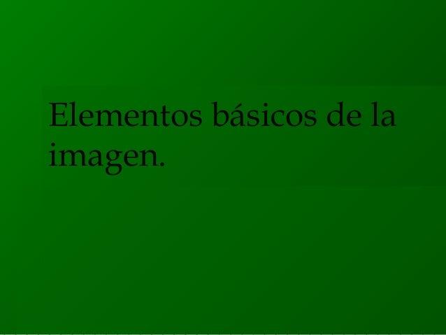 Elementos básicos de la imagen.