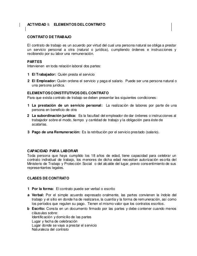 ACTIVIDAD I: ELEMENTOS DEL CONTRATO CONTRATO DE TRABAJO El contrato de trabajo es un acuerdo por virtud del cual una perso...