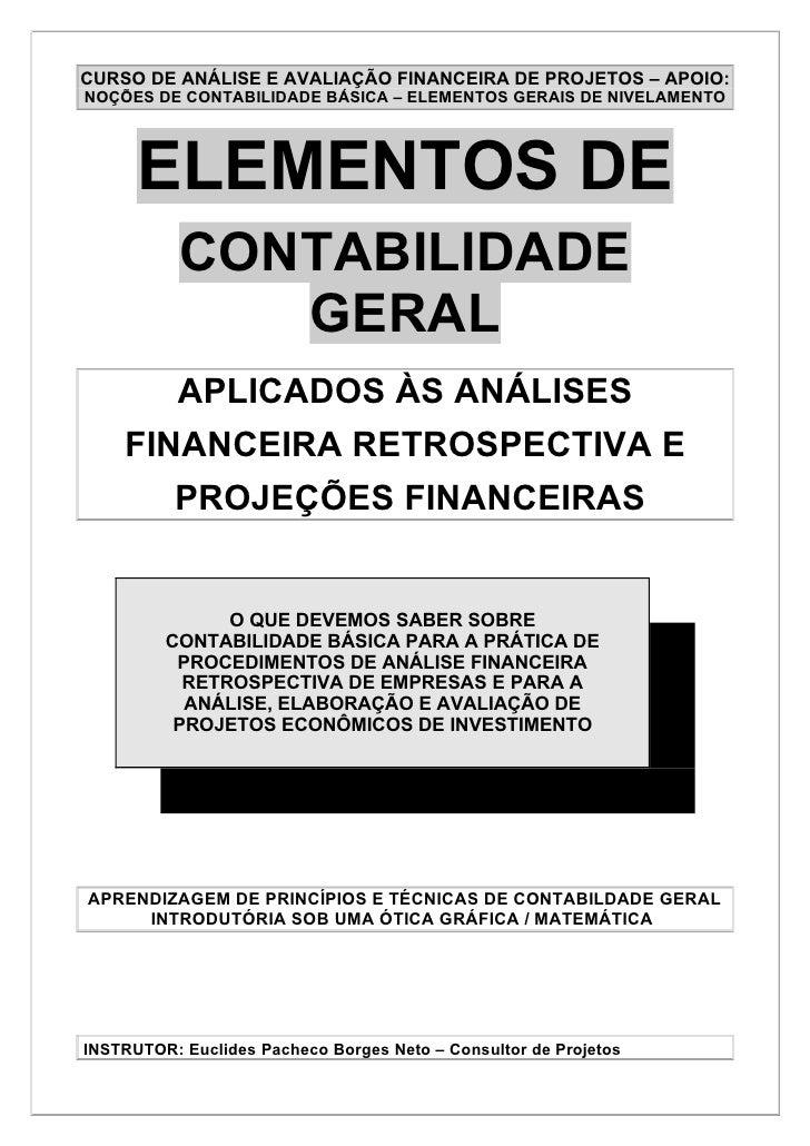 CURSO DE ANÁLISE E AVALIAÇÃO FINANCEIRA DE PROJETOS – APOIO: NOÇÕES DE CONTABILIDADE BÁSICA – ELEMENTOS GERAIS DE NIVELAME...