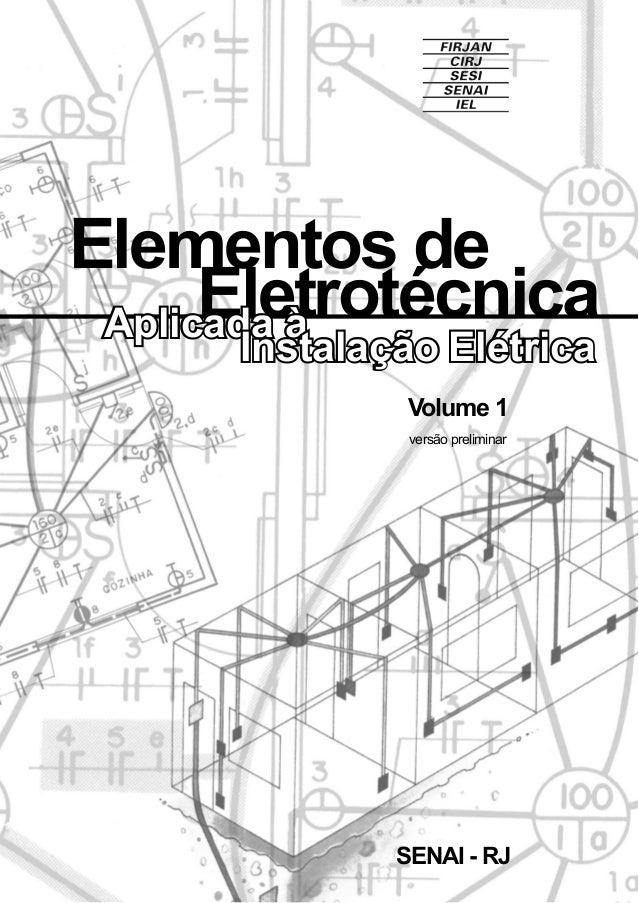 Elementos de EletrotécnicaAplicada à Instalação Elétrica SENAI - RJ Volume 1 versão preliminar