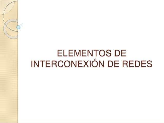 Elementos de interconexión de redes