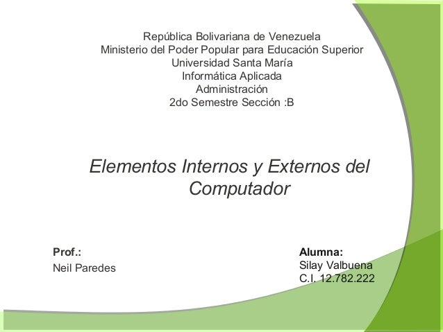 República Bolivariana de VenezuelaMinisterio del Poder Popular para Educación SuperiorUniversidad Santa MaríaInformática A...