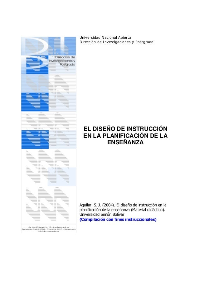 Universidad Nacional AbiertaDirección de Investigaciones y Postgrado  EL DISEÑO DE INSTRUCCIÓN  EN LA PLANIFICACIÓN DE LA ...