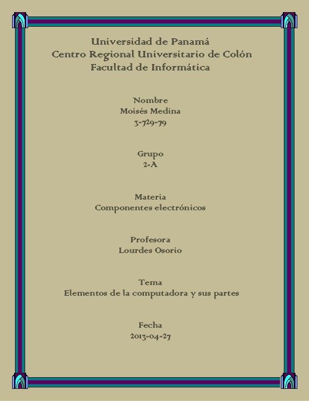 Universidad de PanamáCentro Regional Universitario de ColónFacultad de InformáticaNombreMoisés Medina3-729-79Grupo2-AMater...