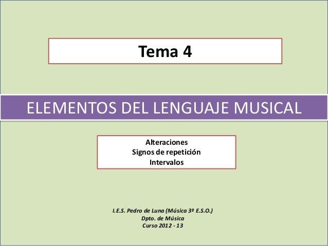 Tema 4ELEMENTOS DEL LENGUAJE MUSICAL                    Alteraciones                Signos de repetición                  ...