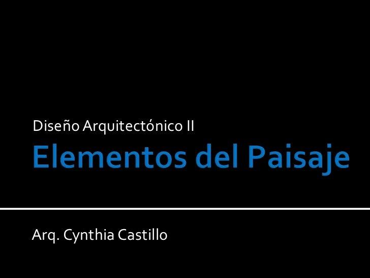 Diseño Arquitectónico IIArq. Cynthia Castillo