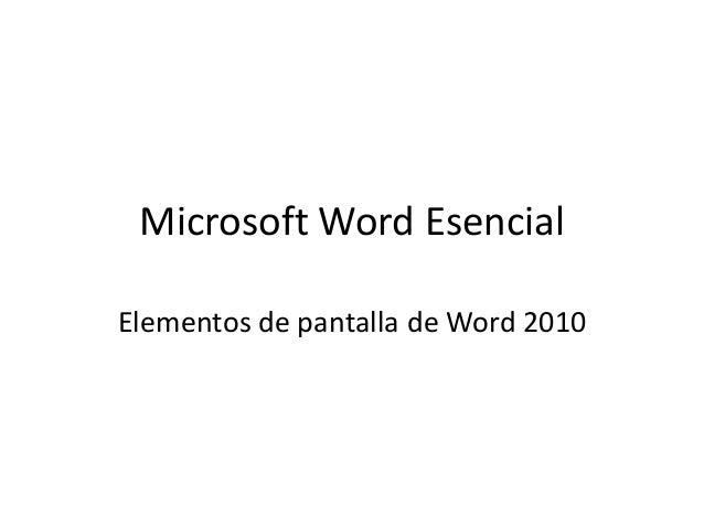 Microsoft Word Esencial Elementos de pantalla de Word 2010