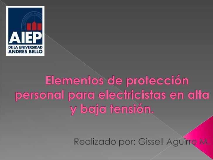    A continuación, y a través de este informe se    darán a conocer los EPP en la mención de    electricistas de alta y b...