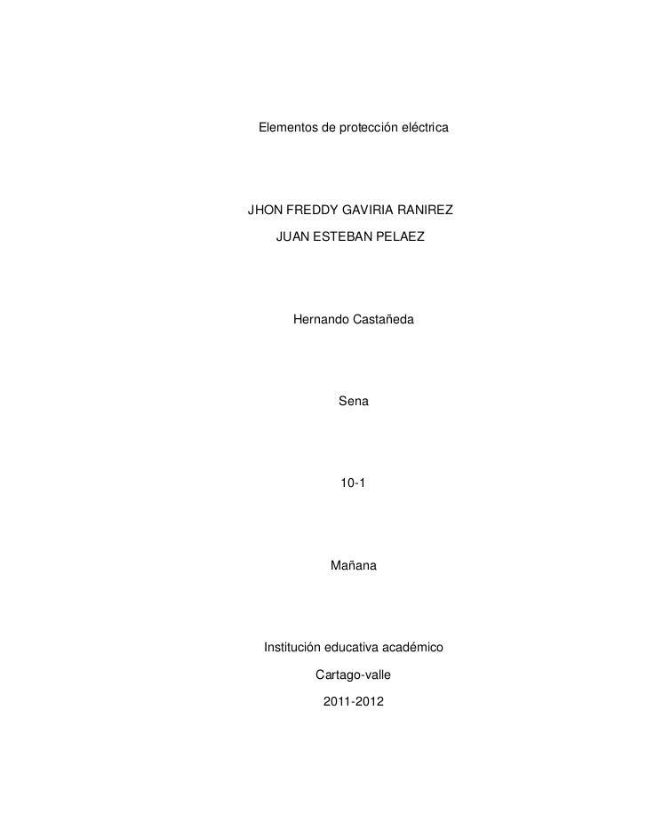 Elementos de protección eléctricaJHON FREDDY GAVIRIA RANIREZ    JUAN ESTEBAN PELAEZ       Hernando Castañeda              ...