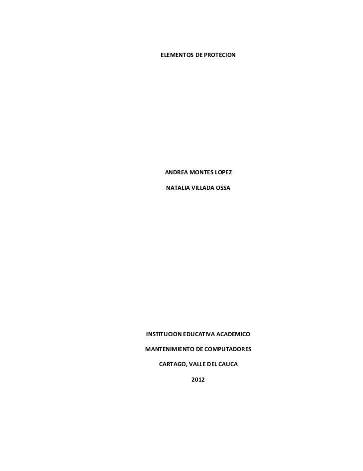 ELEMENTOS DE PROTECION     ANDREA MONTES LOPEZ     NATALIA VILLADA OSSAINSTITUCION EDUCATIVA ACADEMICOMANTENIMIENTO DE COM...