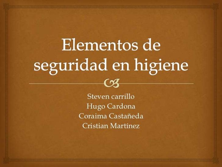 Steven carrillo  Hugo CardonaCoraima Castañeda Cristian Martínez